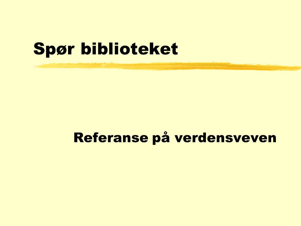 Spør biblioteket Referanse på verdensveven