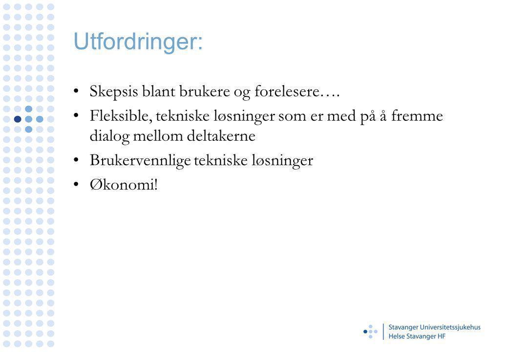 Utfordringer: Skepsis blant brukere og forelesere….