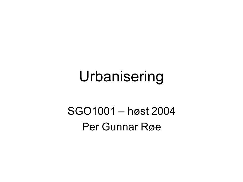 Byer er viktigere enn noensinne Nesten halvparten av verdens befolkning bor i byer De største byene har bruttonasjonalprodukt på størrelse med nasjonalstater De utviklede landene er svært urbaniserte, mens mange perifere og semi-perifere land har en svært høy urbaniseringstakt Man (FN i 1996) regner med at 5 milliarder mennesker vil bo i byer i 2025 (80% i perifere og semi-perifere land)