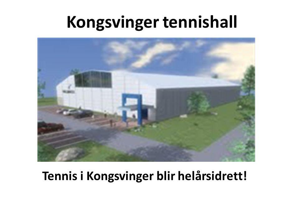Kongsvinger tennishall Tennis i Kongsvinger blir helårsidrett!