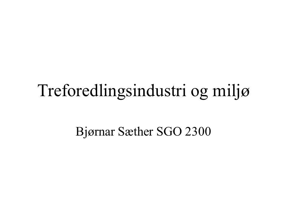 Treforedlingsindustri og miljø Bjørnar Sæther SGO 2300