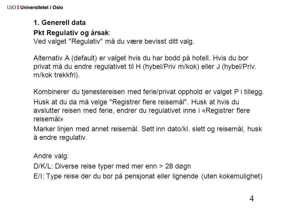 1.Generell data Pkt Regulativ og årsak: Ved valget Regulativ må du være bevisst ditt valg.