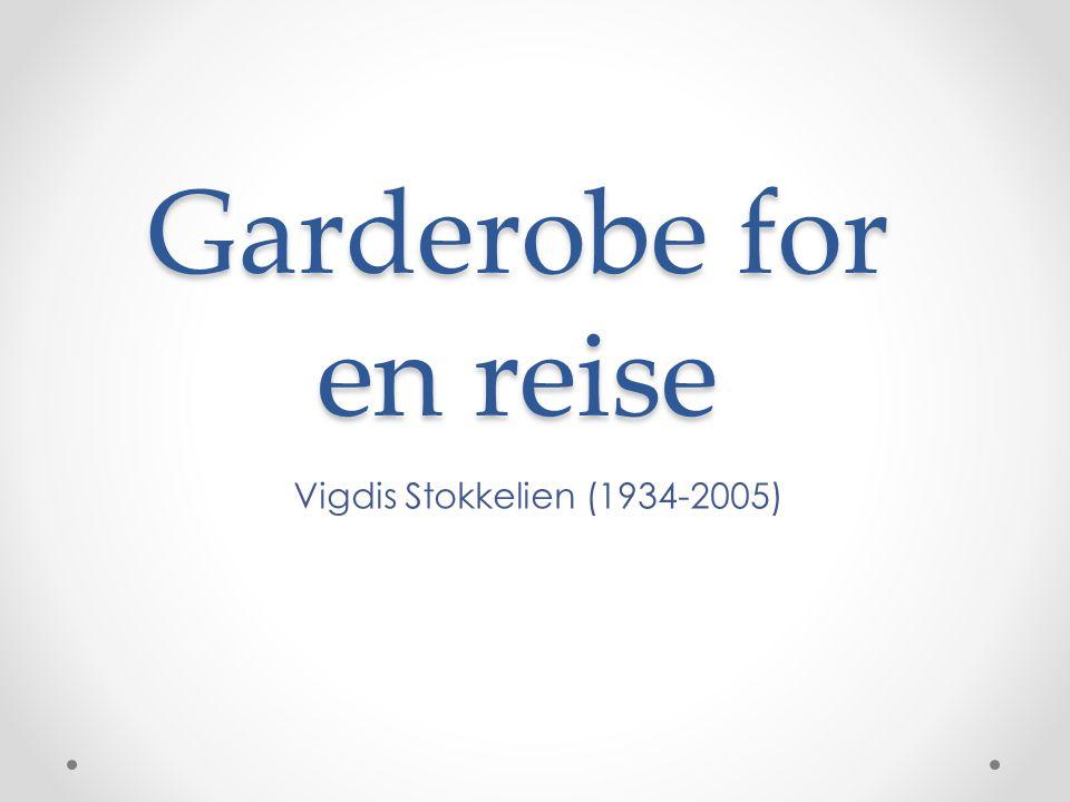 Garderobe for en reise Vigdis Stokkelien (1934-2005)