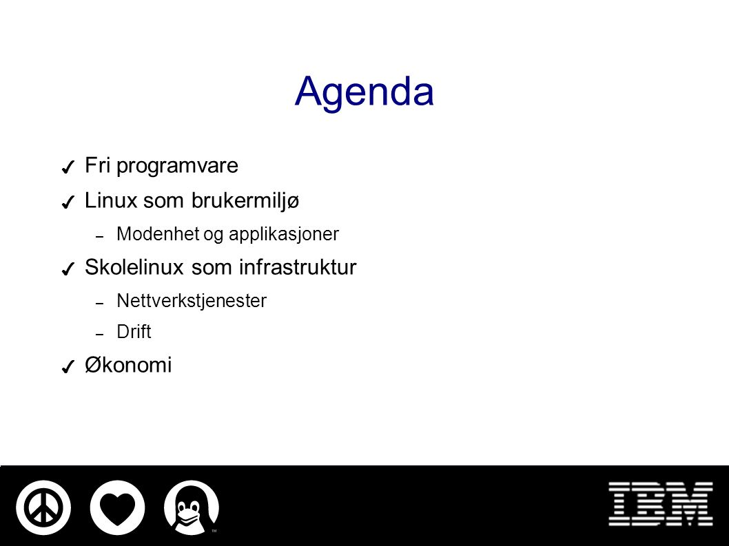 Eivind Trondsen opensource@no.ibm.com IBM Global Services