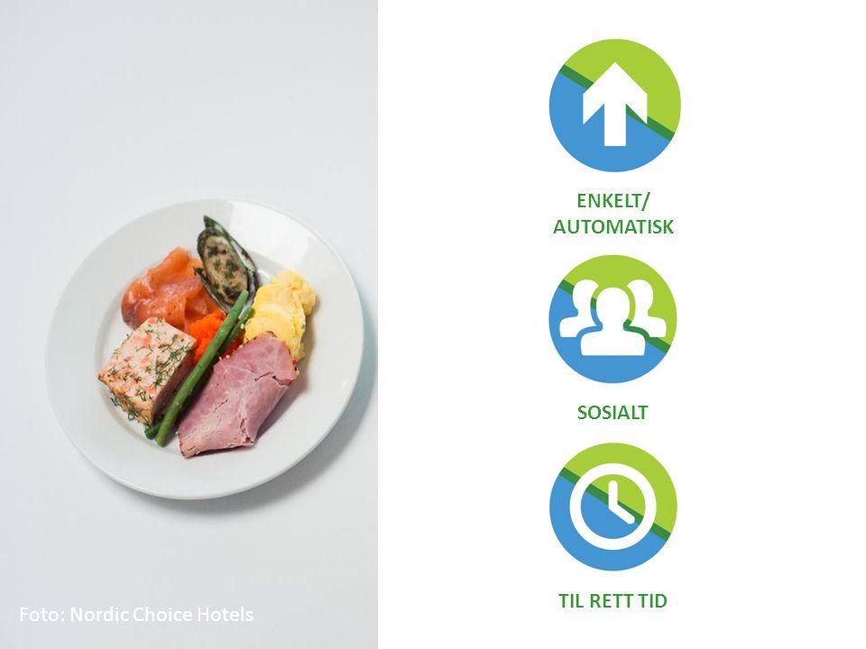 ENKELT/ AUTOMATISK SOSIALT TIL RETT TID Foto: Nordic Choice Hotels