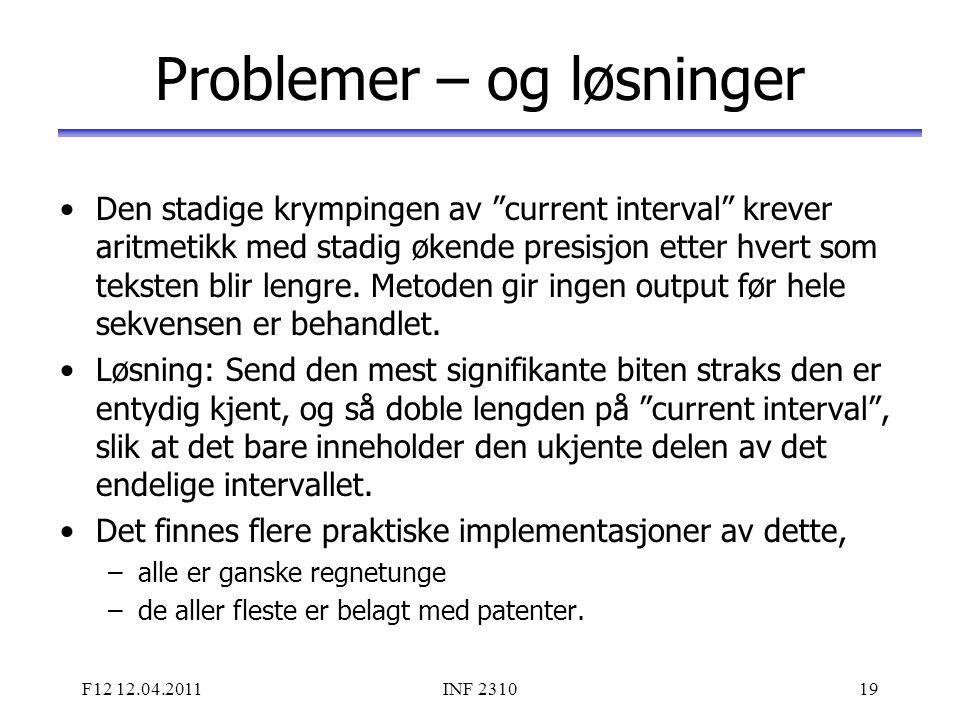 """F12 12.04.2011INF 231019 Problemer – og løsninger Den stadige krympingen av """"current interval"""" krever aritmetikk med stadig økende presisjon etter hve"""