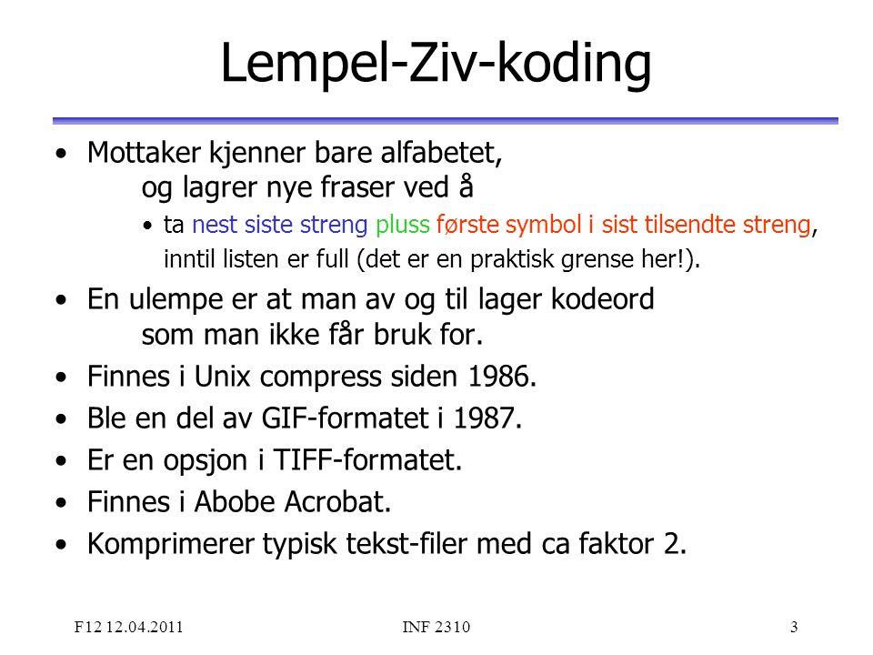 F12 12.04.2011INF 231024 Lossy JPEG-kompresjon – 2 Transformkoeffisientene –skaleres med en vektmatrise –kvantiseres til heltall.
