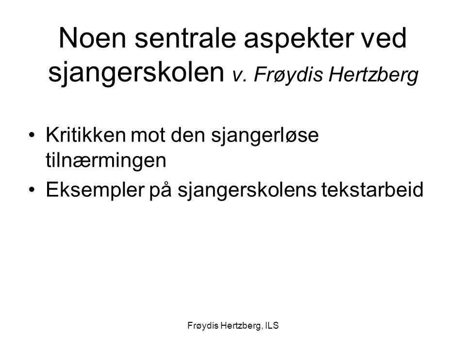 Frøydis Hertzberg, ILS Noen sentrale aspekter ved sjangerskolen v. Frøydis Hertzberg Kritikken mot den sjangerløse tilnærmingen Eksempler på sjangersk