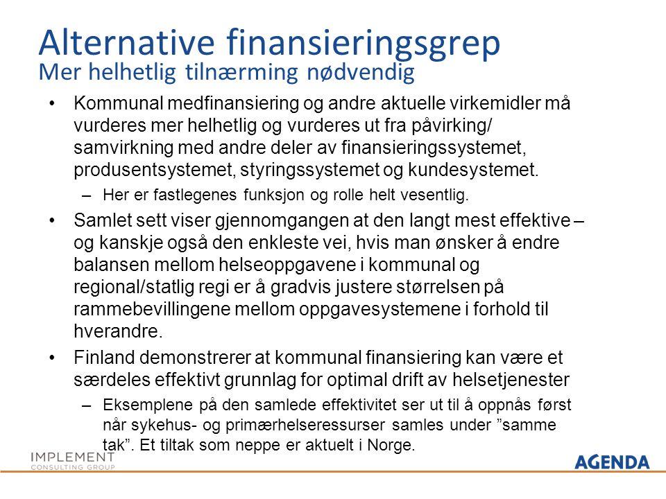 Alternative finansieringsgrep Mer helhetlig tilnærming nødvendig Kommunal medfinansiering og andre aktuelle virkemidler må vurderes mer helhetlig og v