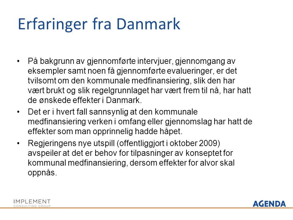 Erfaringer fra Danmark På bakgrunn av gjennomførte intervjuer, gjennomgang av eksempler samt noen få gjennomførte evalueringer, er det tvilsomt om den