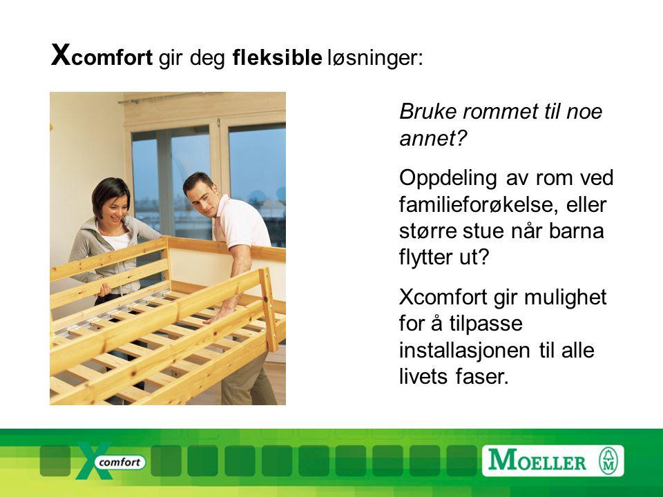 X comfort gir deg fleksible løsninger: Bruke rommet til noe annet.