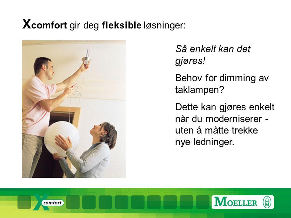X comfort gir deg fleksible løsninger: Så enkelt kan det gjøres.