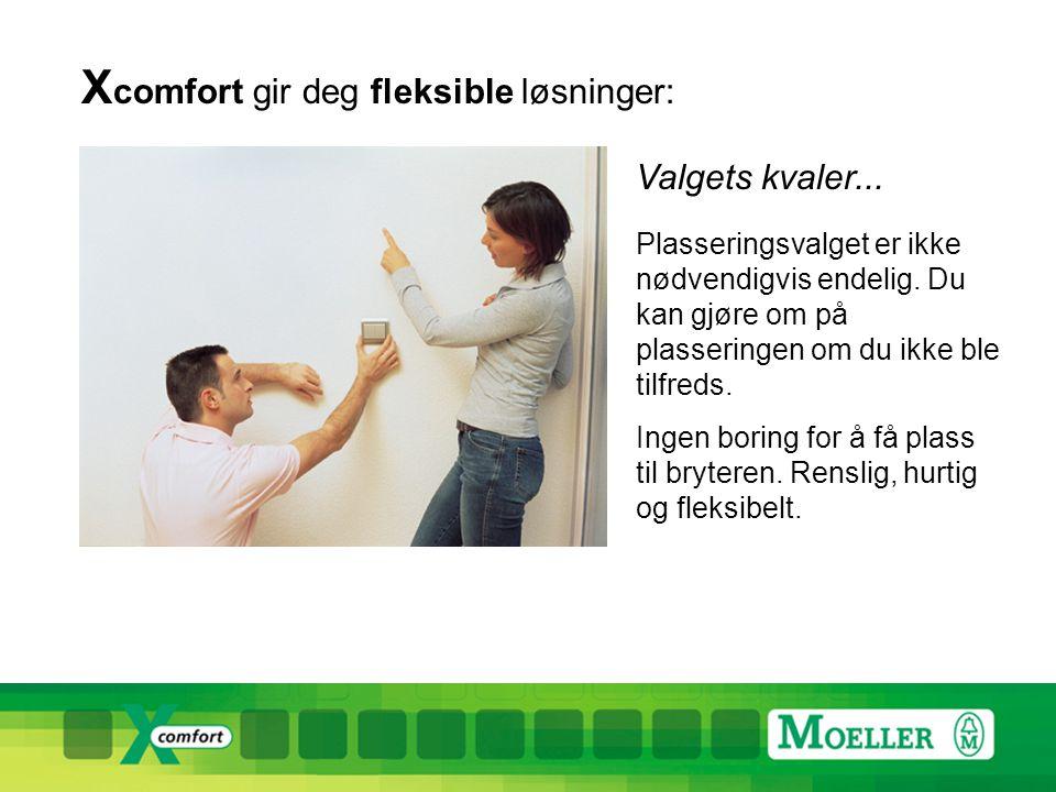 X comfort gir deg fleksible løsninger: Valgets kvaler...