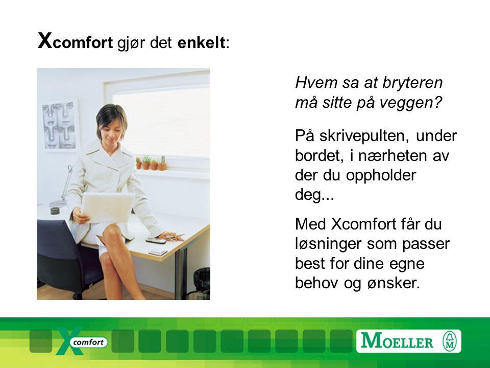 X comfort gjør det enkelt: Hvem sa at bryteren må sitte på veggen.