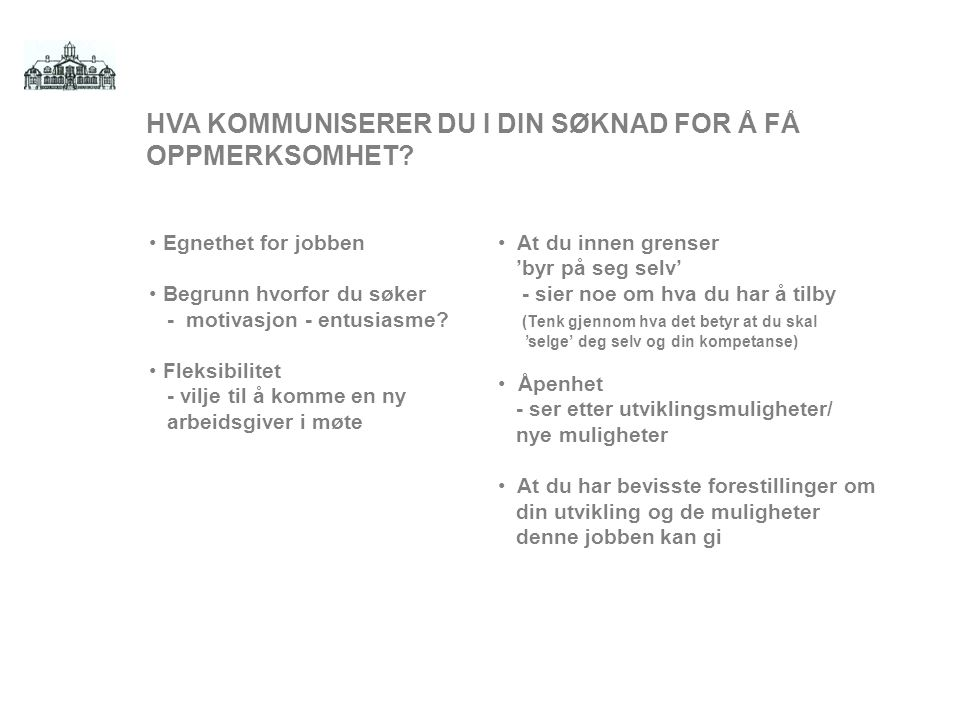HVA KOMMUNISERER DU I DIN SØKNAD FOR Å FÅ OPPMERKSOMHET.