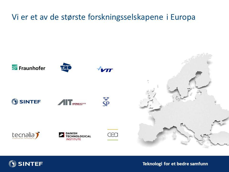 Teknologi for et bedre samfunn Vi er et av de største forskningsselskapene i Europa
