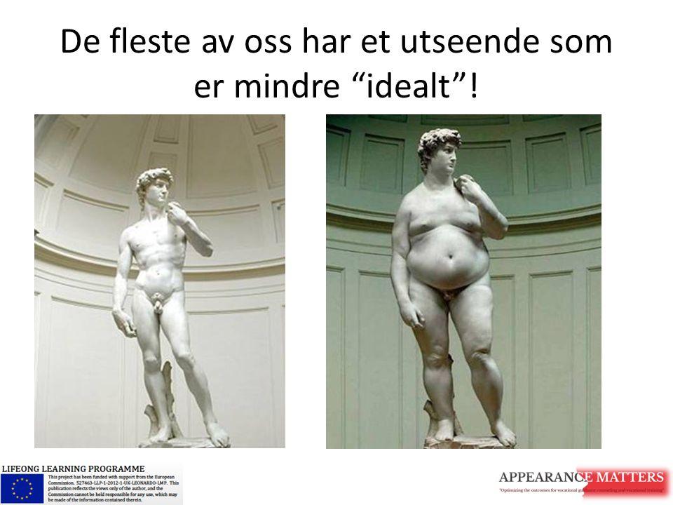 """De fleste av oss har et utseende som er mindre """"idealt""""!"""