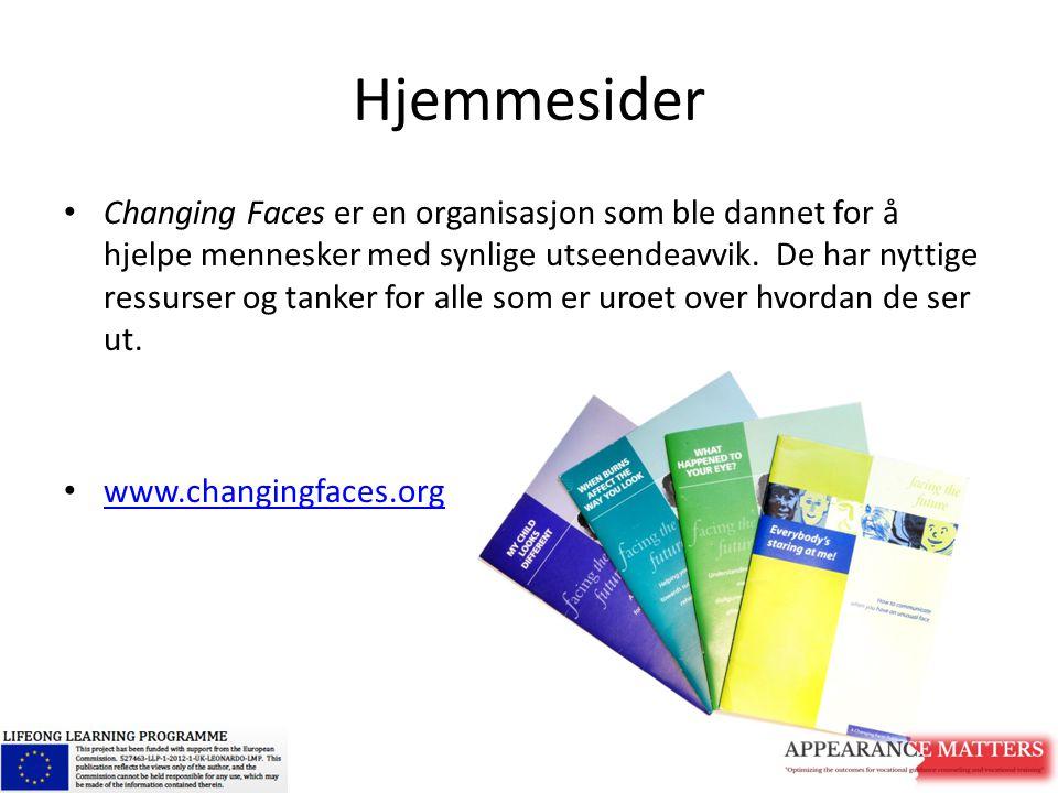 Hjemmesider Changing Faces er en organisasjon som ble dannet for å hjelpe mennesker med synlige utseendeavvik. De har nyttige ressurser og tanker for