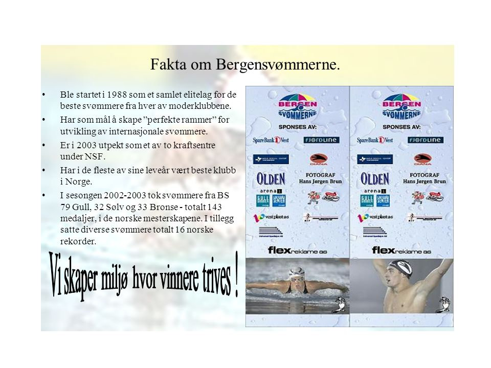 Fakta om Bergensvømmerne.