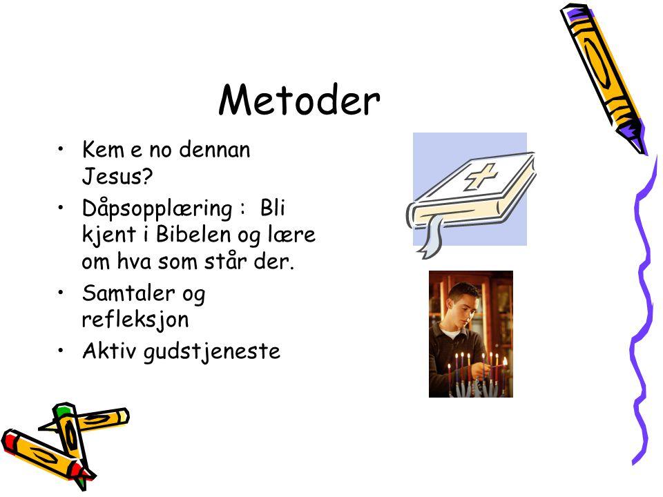 Metoder Kem e no dennan Jesus. Dåpsopplæring : Bli kjent i Bibelen og lære om hva som står der.