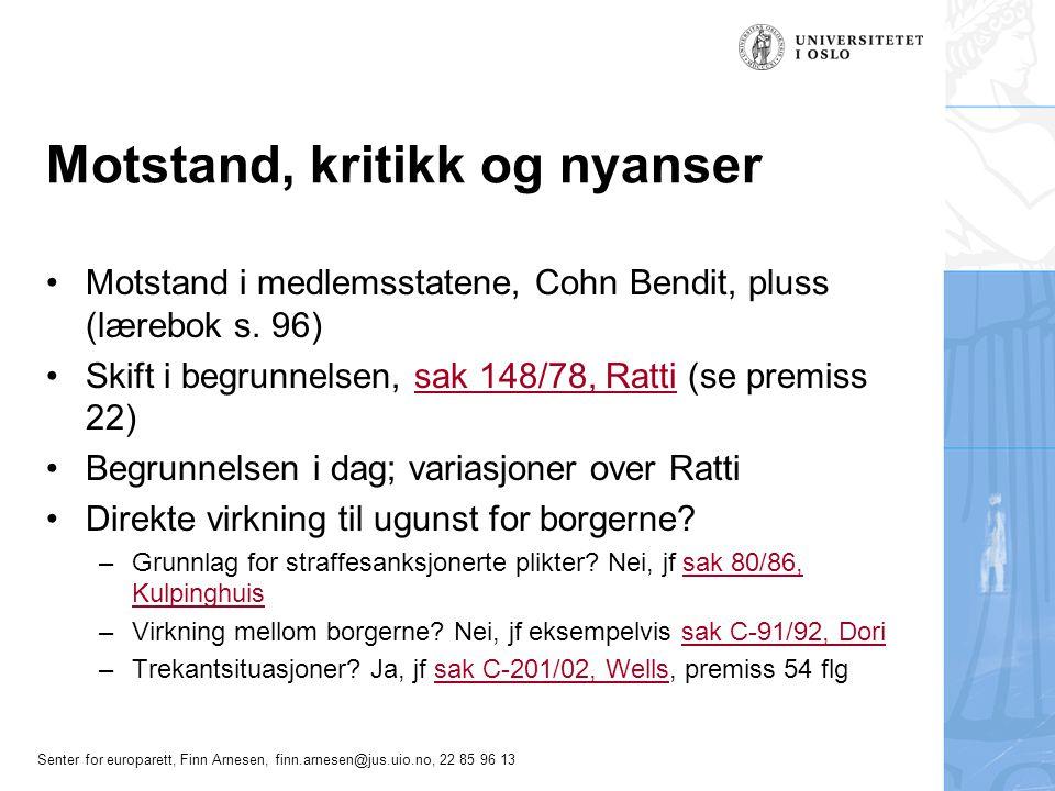 Senter for europarett, Finn Arnesen, finn.arnesen@jus.uio.no, 22 85 96 13 Motstand, kritikk og nyanser Motstand i medlemsstatene, Cohn Bendit, pluss (