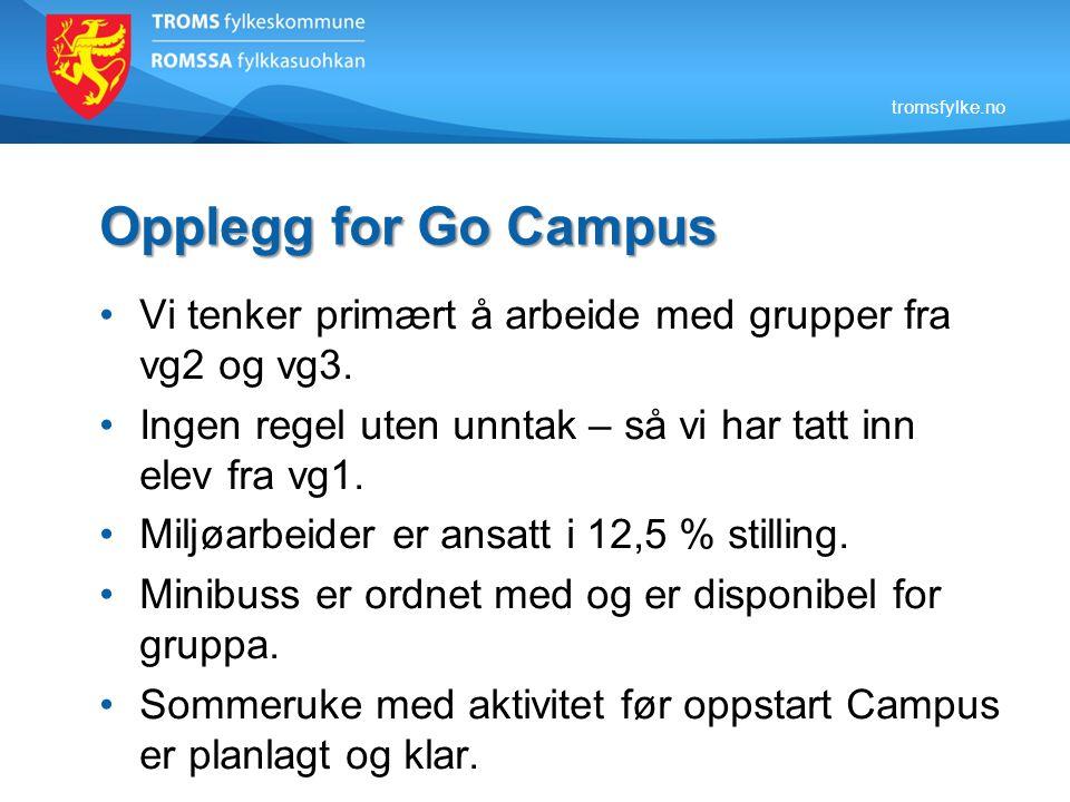tromsfylke.no Opplegg for Go Campus Vi tenker primært å arbeide med grupper fra vg2 og vg3.