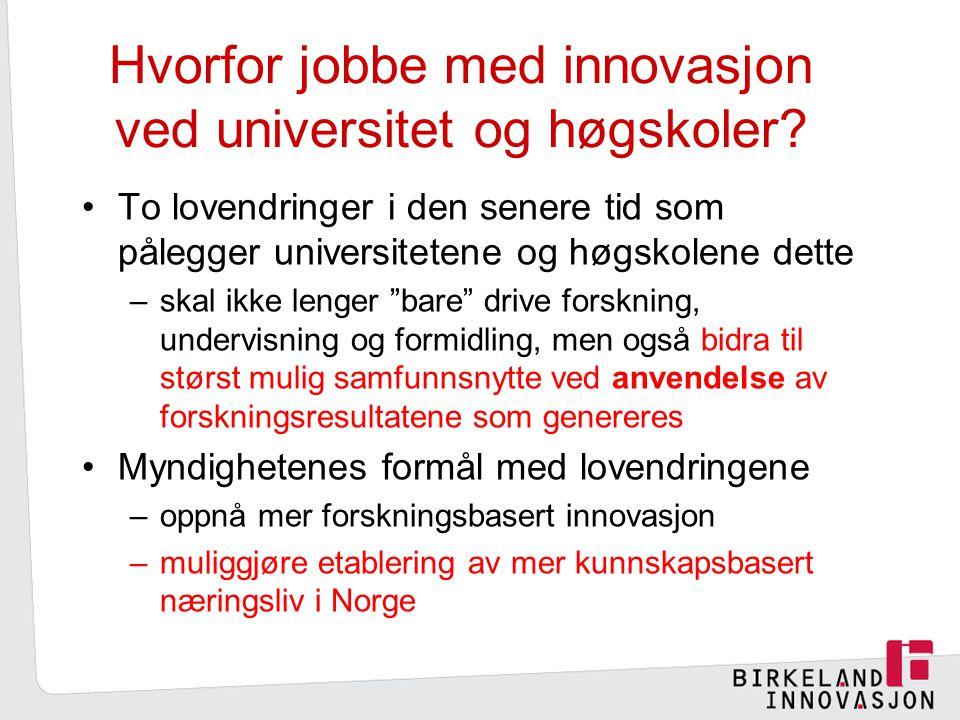 Hvorfor jobbe med innovasjon ved universitet og høgskoler.