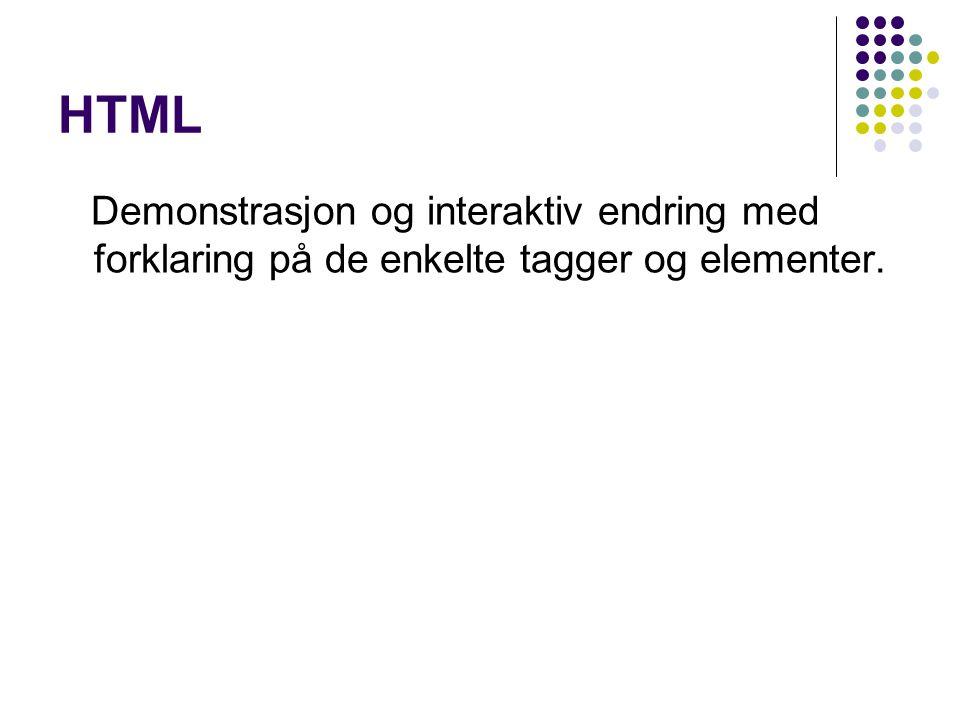 HTML Demonstrasjon og interaktiv endring med forklaring på de enkelte tagger og elementer.