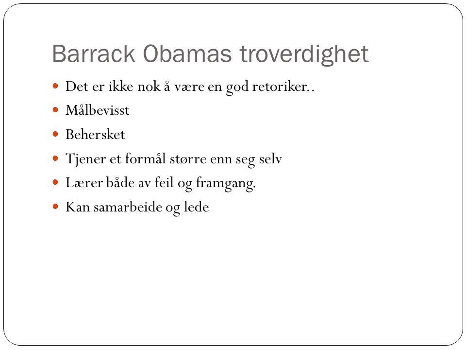 Barrack Obamas troverdighet Det er ikke nok å være en god retoriker..