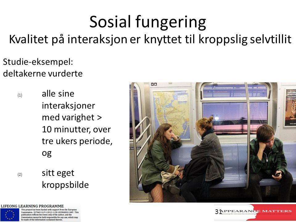 Sosial fungering Studie-eksempel: deltakerne vurderte (1) alle sine interaksjoner med varighet > 10 minutter, over tre ukers periode, og (2) sitt eget
