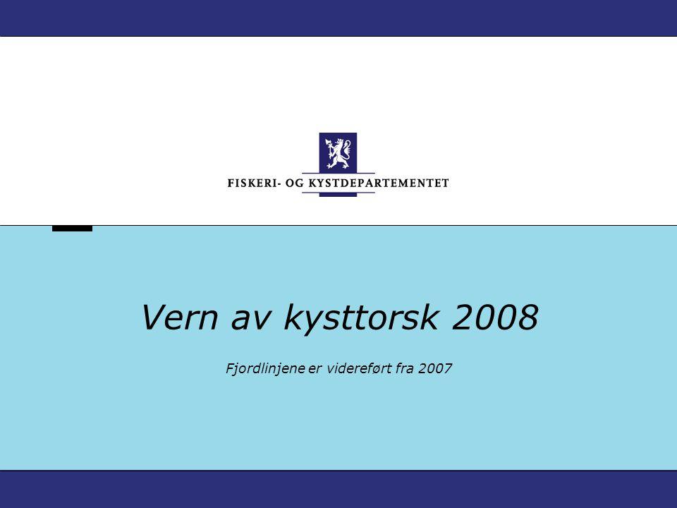 Vern av kysttorsk 2008 Fjordlinjene er videreført fra 2007