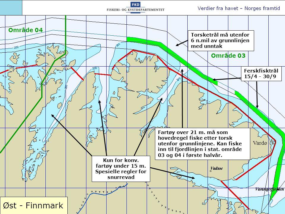 Øst - Finnmark Vardø Torsketrål må utenfor 6 n.mil av grunnlinjen med unntak Fartøy over 21 m.