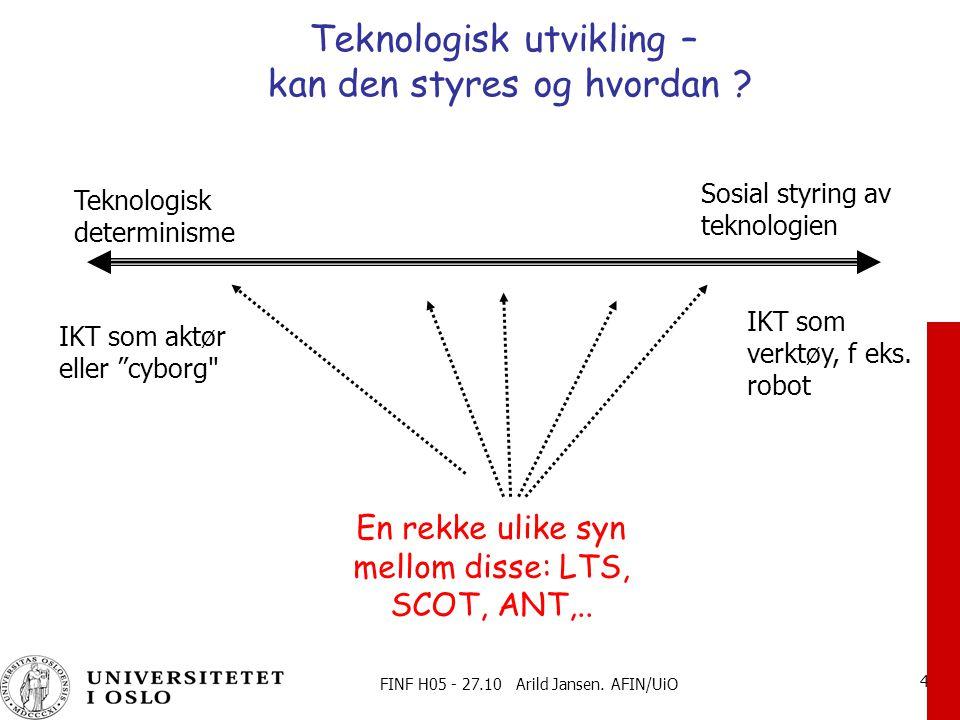 FINF H05 - 27.10 Arild Jansen.AFIN/UiO 5 Er teknologien styrbar -1.