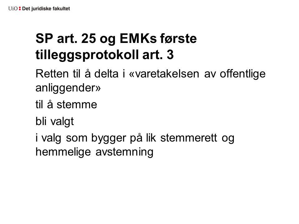 SP art. 25 og EMKs første tilleggsprotokoll art. 3 Retten til å delta i «varetakelsen av offentlige anliggender» til å stemme bli valgt i valg som byg