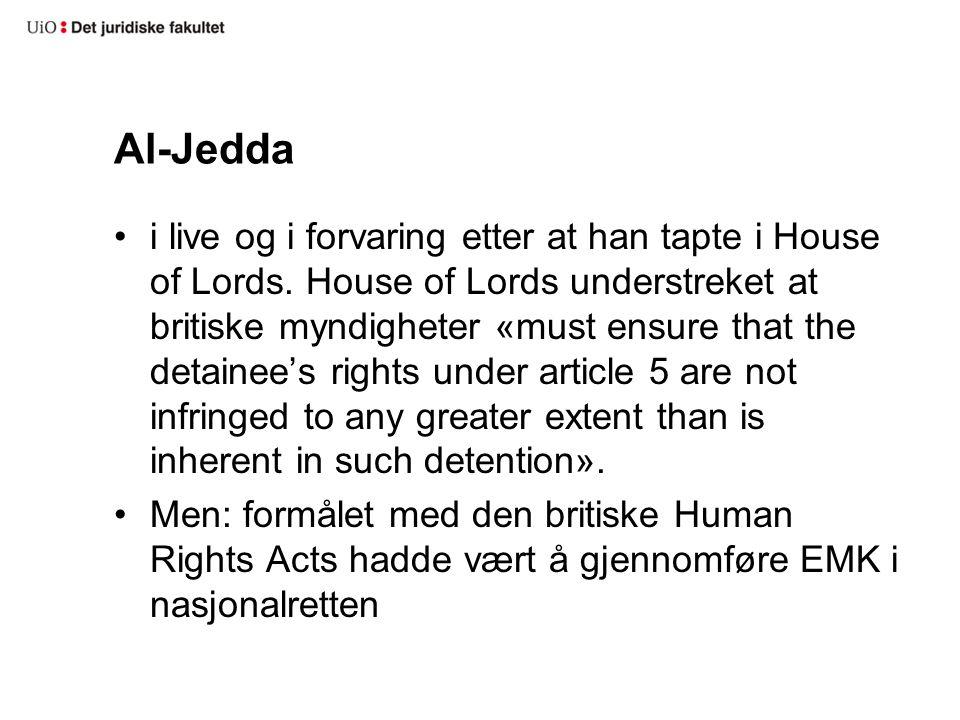 Al-Jedda i live og i forvaring etter at han tapte i House of Lords. House of Lords understreket at britiske myndigheter «must ensure that the detainee