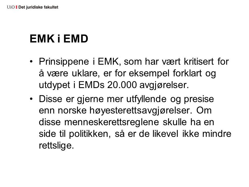 EMK i EMD Prinsippene i EMK, som har vært kritisert for å være uklare, er for eksempel forklart og utdypet i EMDs 20.000 avgjørelser. Disse er gjerne