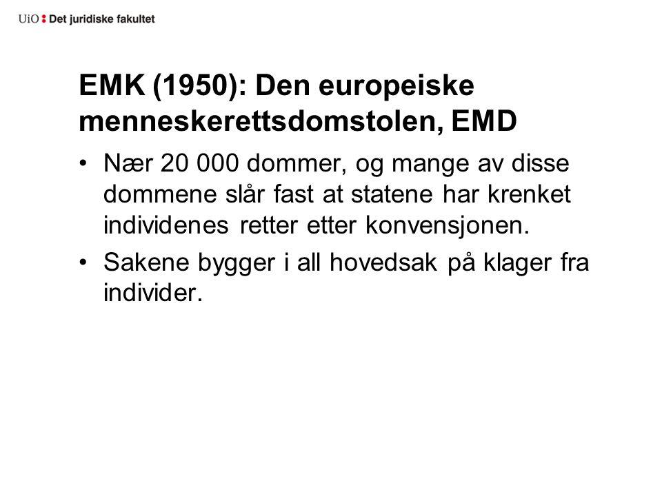 EMK (1950): Den europeiske menneskerettsdomstolen, EMD Nær 20 000 dommer, og mange av disse dommene slår fast at statene har krenket individenes rette
