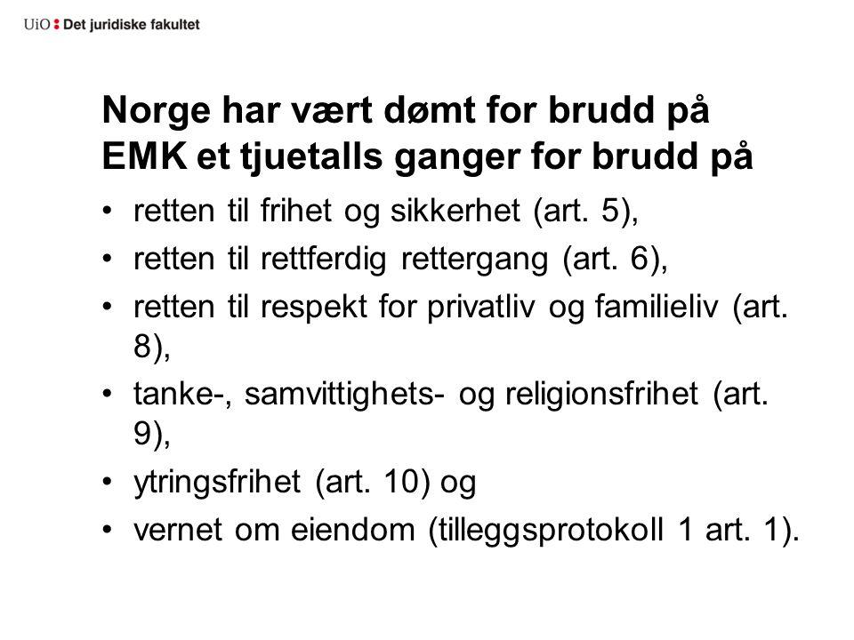Norge har vært dømt for brudd på EMK et tjuetalls ganger for brudd på retten til frihet og sikkerhet (art. 5), retten til rettferdig rettergang (art.