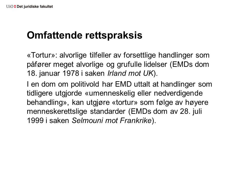 Omfattende rettspraksis «Tortur»: alvorlige tilfeller av forsettlige handlinger som påfører meget alvorlige og grufulle lidelser (EMDs dom 18. januar