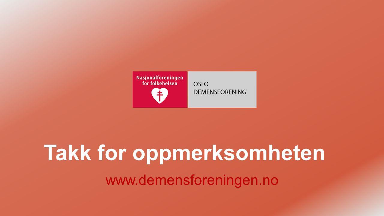 Takk for oppmerksomheten www.demensforeningen.no