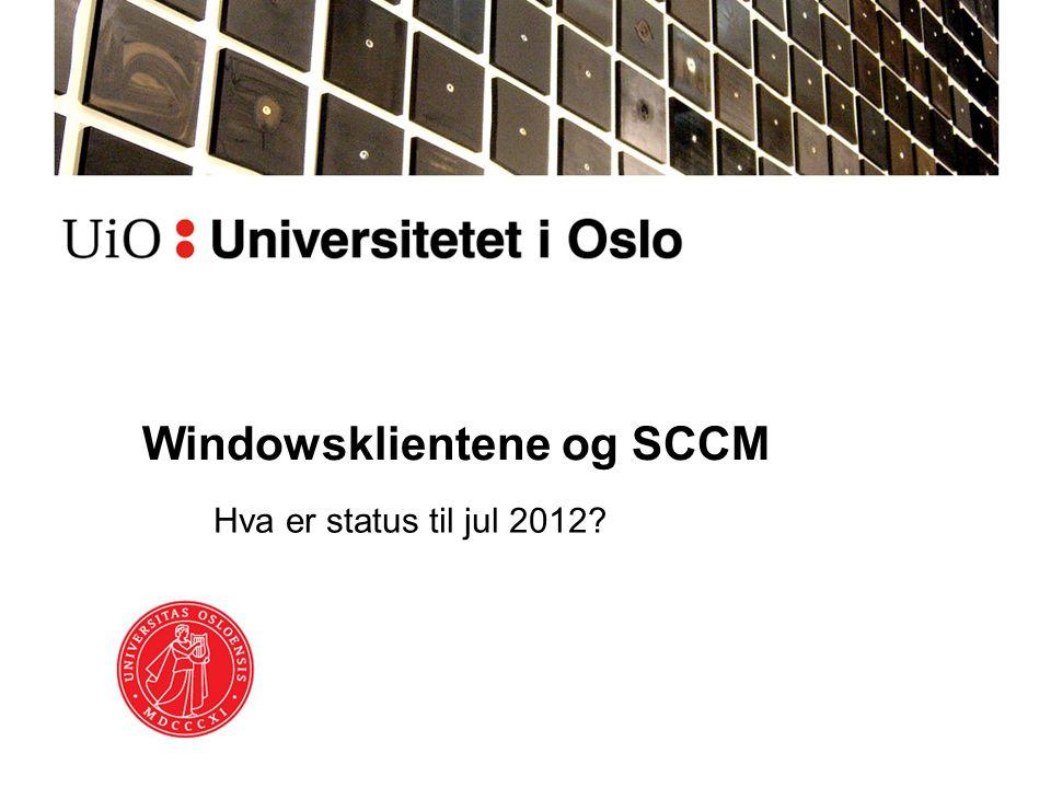 Windowsklientene og SCCM Hva er status til jul 2012