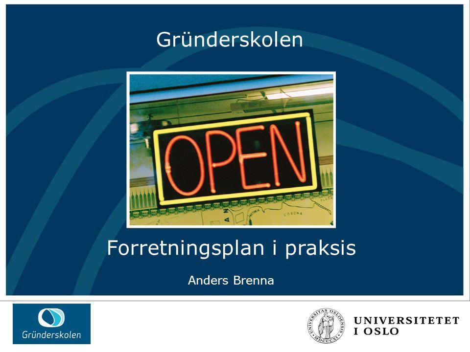 Øvingsopplegg Singapore forkurs 2005 Gründerskolen Forretningsplan i praksis Anders Brenna