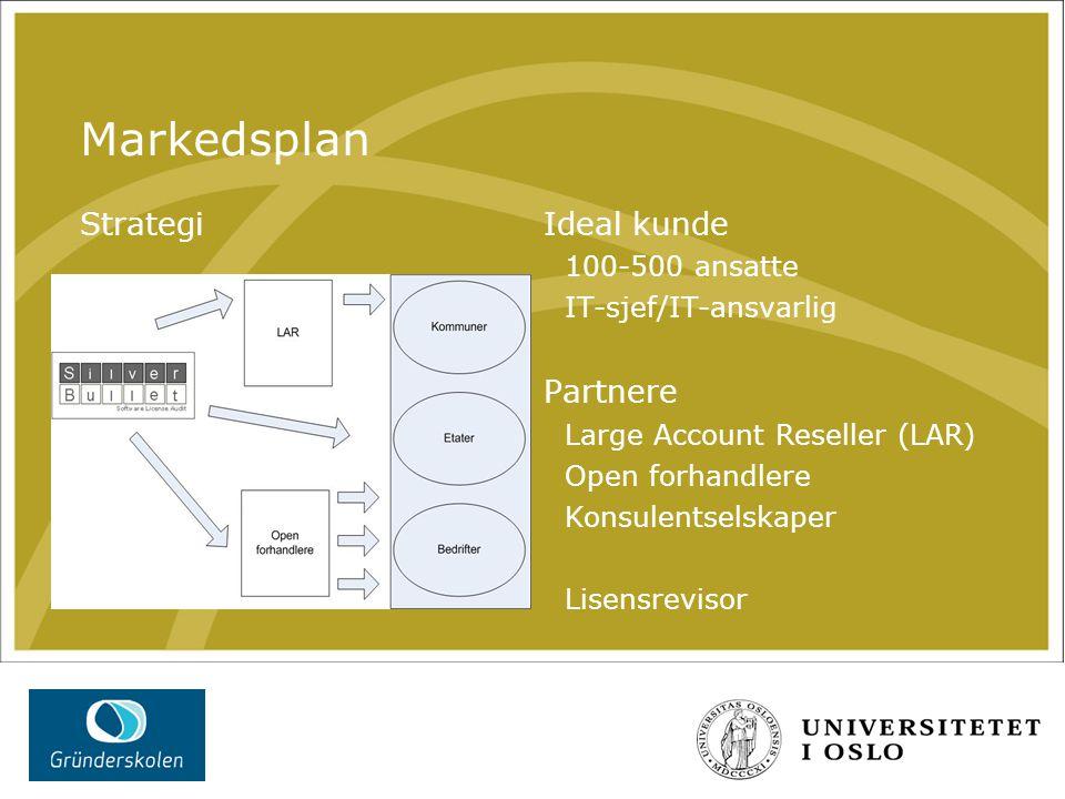 Markedsplan StrategiIdeal kunde 100-500 ansatte IT-sjef/IT-ansvarlig Partnere Large Account Reseller (LAR) Open forhandlere Konsulentselskaper Lisensr