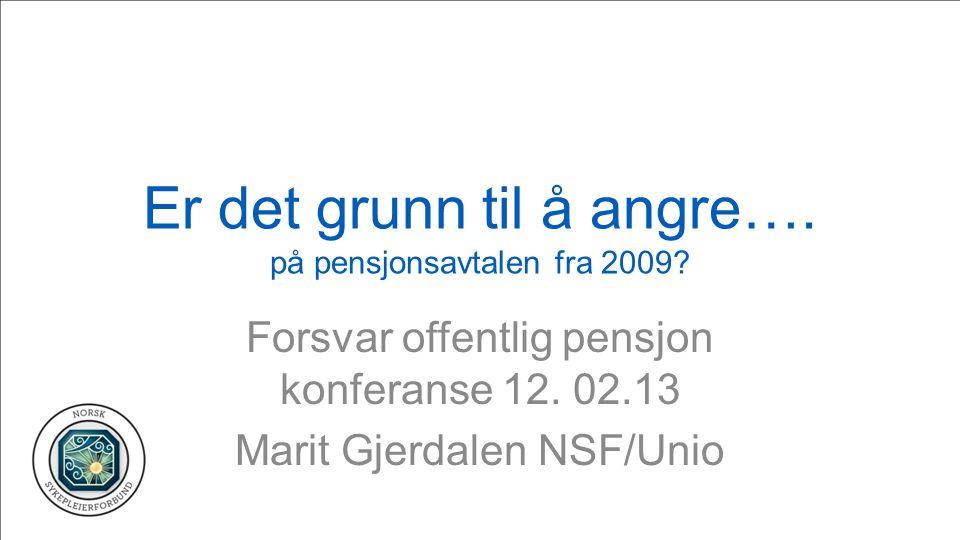 Er det grunn til å angre…. på pensjonsavtalen fra 2009.