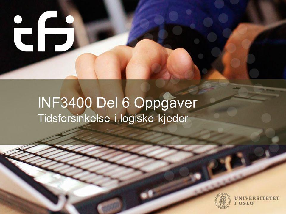 INF3400 Del 6 Oppgaver Tidsforsinkelse i logiske kjeder