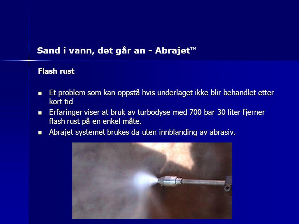 Flash rust Et problem som kan oppstå hvis underlaget ikke blir behandlet etter kort tid Et problem som kan oppstå hvis underlaget ikke blir behandlet