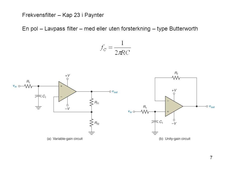 7 Frekvensfilter – Kap 23 i Paynter En pol – Lavpass filter – med eller uten forsterkning – type Butterworth