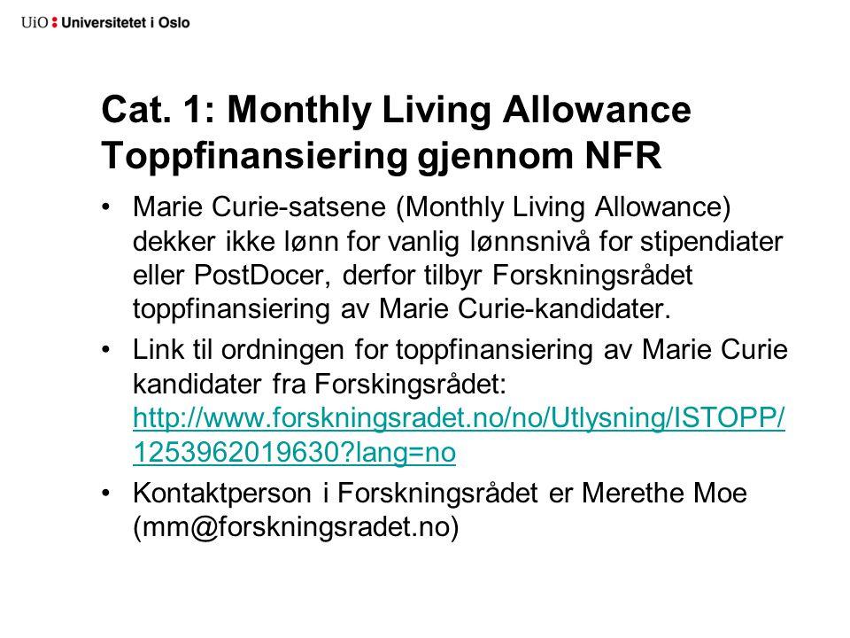 Cat. 1: Monthly Living Allowance Toppfinansiering gjennom NFR Marie Curie-satsene (Monthly Living Allowance) dekker ikke lønn for vanlig lønnsnivå for