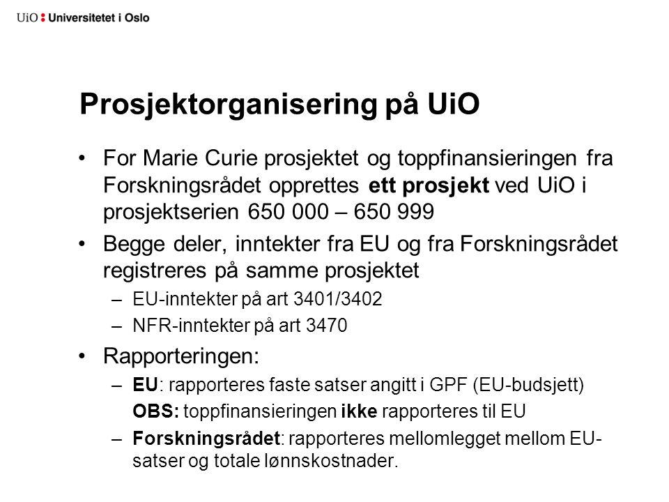 Prosjektorganisering på UiO For Marie Curie prosjektet og toppfinansieringen fra Forskningsrådet opprettes ett prosjekt ved UiO i prosjektserien 650 0