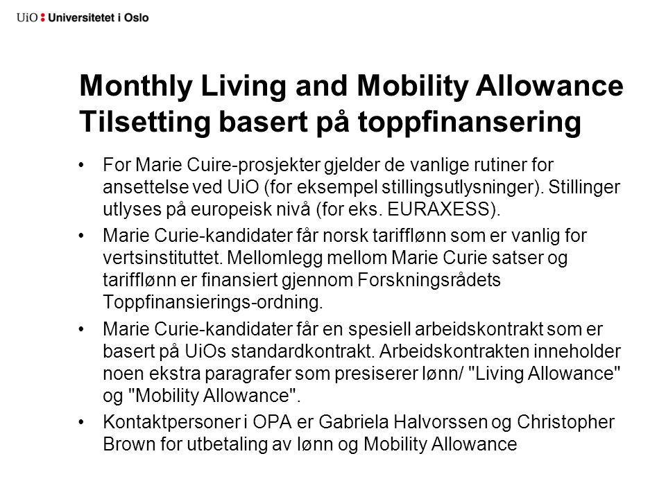 Monthly Living Allowance Dokumentasjon av arbeidstid Dokumentasjon av arbeidstid: –For ansatte som er ansatt på Marie Curie prosjekter skal det følges de vanlige rutinene som gjelder på den respektive host organisationen.